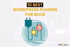 10 Best WordPress Plugins For Blogs in 2021