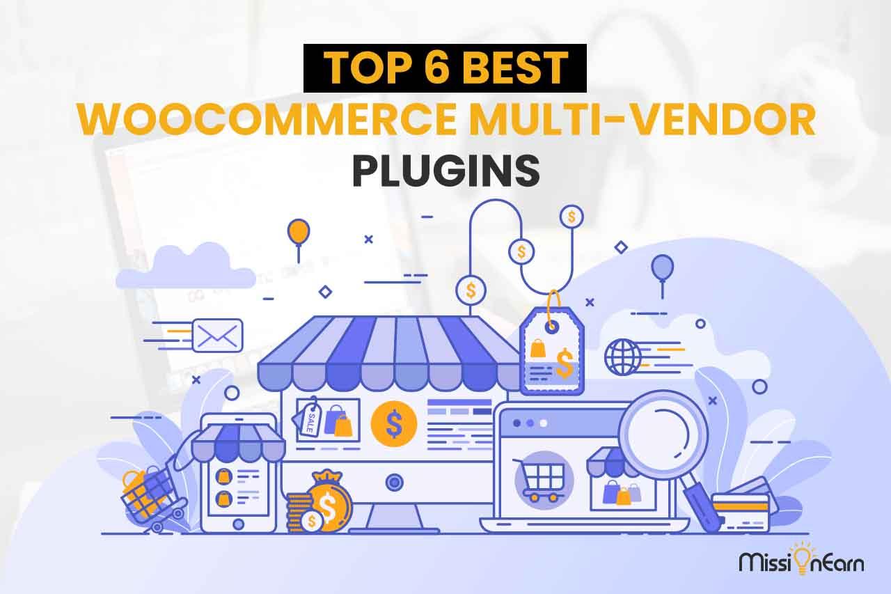 Top 6 Best WooCommerce Multi Vendor Plugins